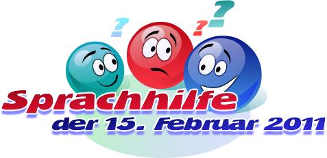 Sprachhilfe – der 15. Februar 2011