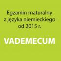 Matura z niemieckiego 2015 - Vademecum