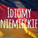 20 idiomów niemieckich z języka potocznego